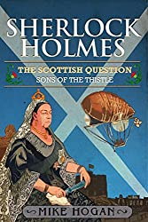 Sherlock Holmes and The Scottish Question: Sons of the Thistle (English Edition)