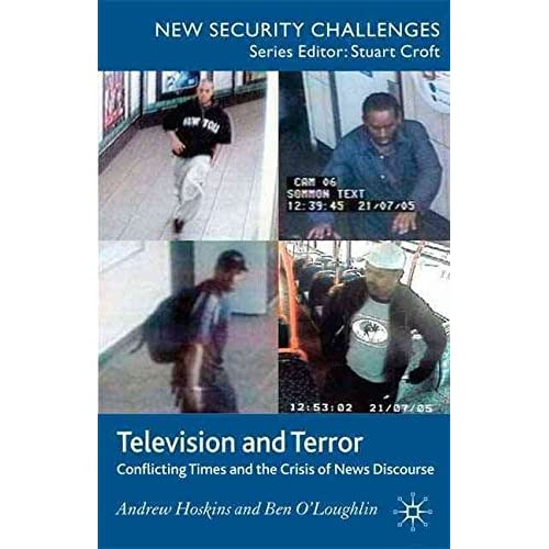 [(Television and Terror : Conflicting Times and the Crisis of News Discourse)] [By (author) Andrew Hoskins ] published on (June, 2009)