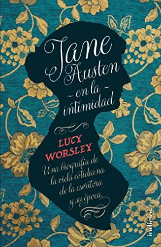 Jane Austen en la intimidad por Lucy Worsley