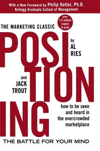 Positioning. The battle for your mind (Economia e discipline aziendali)