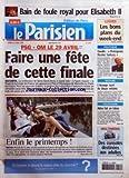 PARISIEN (LE) [No 19167] du 22/04/2006 - BAIN DE FOULE ROYAL POUR ELISABETH II - PSG-OM LE 29 AVRIL - FAIRE UNE FETE DE CETTE FINALE - SECURITE - ENFIN LE PRINTEMPS ! - METEO - LOISIRS - LE BONS PLANS DU WEEK-END - POLITIQUE - GAUDIN - PROTEGEONS NICOLAS SARKOZY - GUYANE - L'ETRANGE MORT DE DOUZE ENFANTS - TELEVISION - ABBA FAIT UN TABAC - MULTIMEDIA - DES CONSOLES DESTINEES AUX ADULTES....