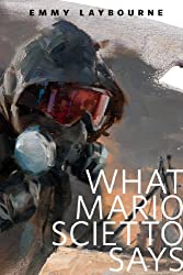 What Mario Scietto Says: A Tor.Com Original (Monument 14 Series)