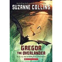 Gregor the Overlander (Underland Chronicles, Band 1)