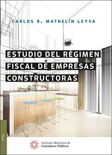 Estudio del régimen fiscal de empresas constructoras por Carlos René Mathelín Leyva