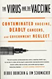 The Virus and the Vaccine: The True Stor...