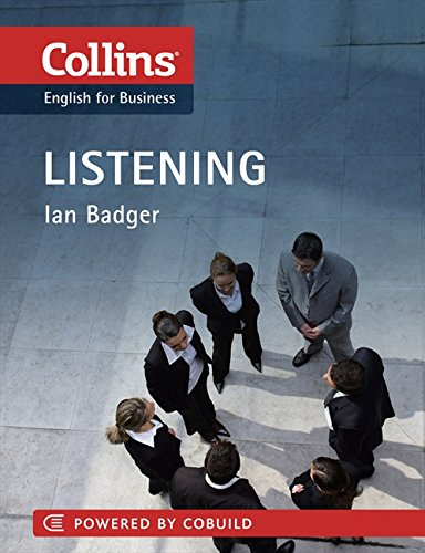 Business Listening: B1-C2 (Collins Business Skills and Communication) por Ian Badger