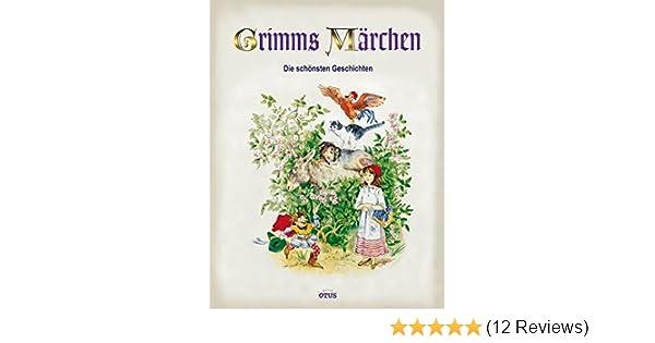 Grimms Märchen. Die schönsten Geschichten: Amazon.de: Jacob Grimm ...