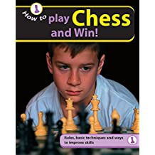 Play Chess and Win (How To.)