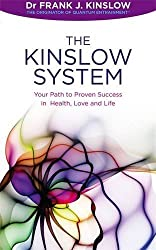 The Kinslow System: Your Path To Proven Success In Health, Love And Life