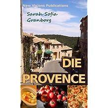 DIE PROVENCE - Gaumenschmaus und Lebensfreude