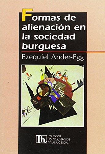 FORMAS DE ALINEACION EN LA SOCIEDAD BURGUESA por Ezequiel Ander-Egg