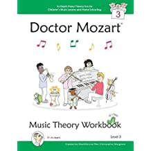 Doctor Mozart Music Theory Workbook Level 3: In-Depth Piano Theory Fun for Children's Music Lessons and Homeschooling - For Beginners Learning a Music