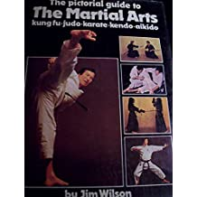The Pictorial Guide to the Martial Arts: Kung Fu • Judo • Karate • Kendo • Aikido