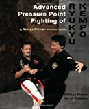 Advanced Pressure Point Fighting of Ryukyu Kempo