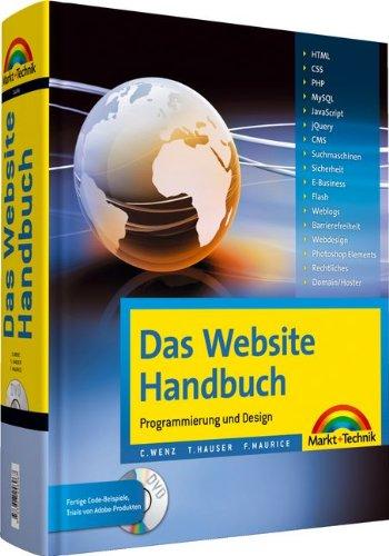 Das Website Handbuch - Komplett in Farbe: komplett in Farbe, Programmierung und Design (Kompendium / Handbuch) (Creative Html Design)