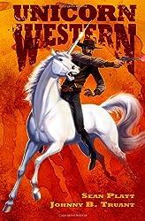 Unicorn Western: Volume 1 by Johnny B. Truant (2013-10-16)