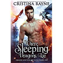 Where Sleeping Dragons Lie (Dragon Shifters of Elysia Book 1) (English Edition)