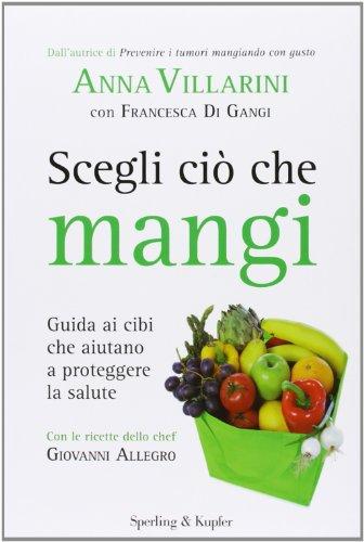 Libro prevenire i tumori mangiando con gusto a tavola con diana di anna villarini giovanni allegro - Prevenire in cucina mangiando con gusto ...