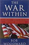 The War Within: A Secret White House History 2006-2008 (Bush at War Part 4)