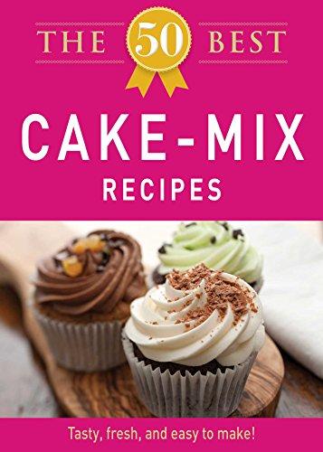 The 50 Best Cake Mix Recipes: Tasty, fresh, and easy to make! (English Edition) 50 Besten Muffin