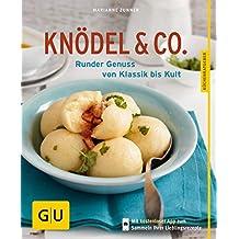 Knödel & Co.: Runder Genuss von Klassik bis Kult