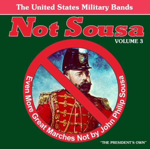 not-sousa-3-even-more-great-marches