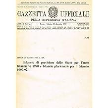 GAZZETTA UFFICIALE DELLA REPUBBLICA ITALIANA parte prima n. 98. Bilancio di previsione dello stato per l'anno finanziario 1990 e bilancio pluriennale per il triennio 1990-92.