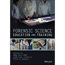 Forensic Science Education and Training: A Tool-kit for Lecturers and Practitioner Trainers