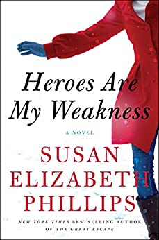 Heroes Are My Weakness: A Novel by [Phillips, Susan Elizabeth]