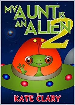 My Aunt is an Alien 2 by [Clary, Kate]