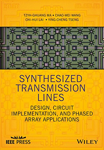 Synthesized Transmission Lines: Design, Circuit Implementation, and Phased Array Applications (Wiley - IEEE) (English Edition)