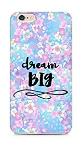 AMEZ dream big Back Cover For Apple iPhone 6s Plus