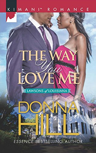 The Way You Love Me (Mills & Boon Kimani) (The Lawsons of Louisiana, Book 5) (English Edition)