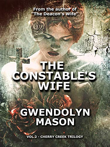 The Constable's Wife (Cherry Creek Trilogy Book 2) (English Edition)