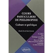 Cours Particuliers de Philosophie, volume 1 : Culture & Politique (Culture Art Technique Ecologie)