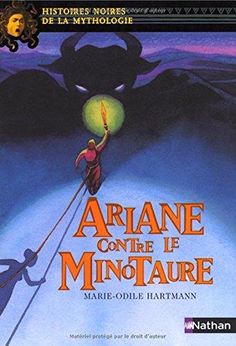 Ariane Contre le Minotaure (Histoires Noires de la Mythologies)