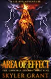 Area Of Effect: A LitRPG Adventure (The Crucible Shard Book 5)