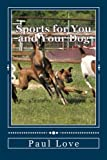 Sports for You and Your Dog: (From Agility to Wheelchair Mushing)