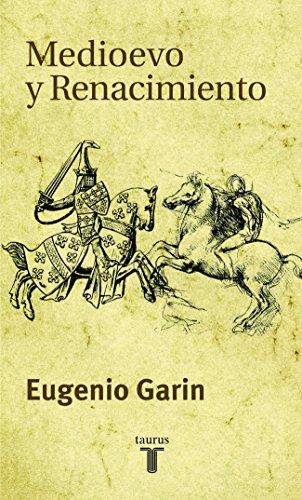 Medioevo y Renacimiento (Pensamiento) por Eugenio Garin