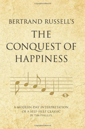 Bertrand Russell's The Conquest of Happiness: A modern-day interpretation of a self-help classic (Infinite Success Series) by Tim Phillips (2010-01-04)