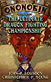 The Ultimate Dragon Fighting Championship: Volume 7 (Tales from the Land of Ononokin)