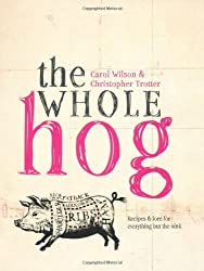 The Whole Hog: Recipes & Lore for Everything but the Oink by Christopher Trotter (2011-10-01)