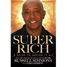 (Super Rich: A Guide to Having It All) By Simmons, Russell (Author) Hardcover on 04-Jan-2011