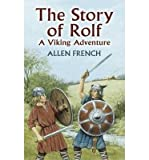 [ The Story Of Rolf: A Viking Adventure ] By French, Allen (Author) [ Jun - 2005 ] [ Paperback ]