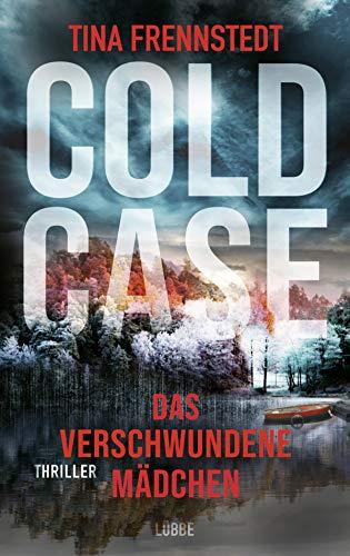 Buchseite und Rezensionen zu 'Cold Case - Das verschwundene Mädchen: Thriller (Cold Case-Reihe 1)' von Tina Frennstedt