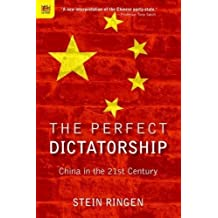 The Perfect Dictatorship - China in the 21st Century: China in the 21st Century