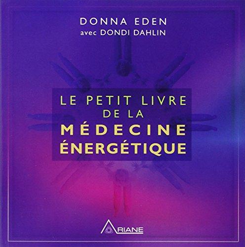 Le petit livre de la médecine énergétique par Donna Eden