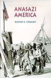 Anasazi America: Seventeen Centuries on the Road from Center Place by David E. Stuart (2000-07-24)