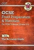 New Grade 9-1 GCSE Food Preparation & Nutrition - WJEC Eduqas Revision Guide (CGP GCSE Food 9-1 Revision)