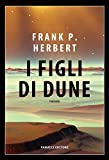 I figli di Dune. Il ciclo di Dune: - Best Reviews Guide